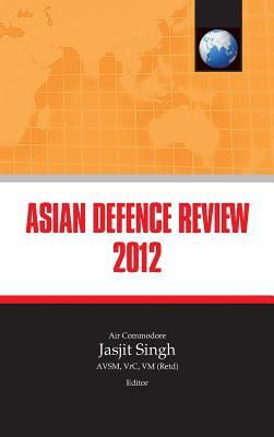 Asian Defence Review 2012 Jasjit Singh