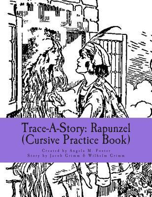 Trace-A-Story: Rapunzel (Cursive Practice Book)  by  Angela M.  Foster