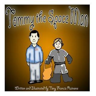 Tommy the Space Man  by  Tony Francis Rainone