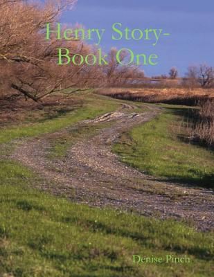 Henry Story: Book One Denise Pinch