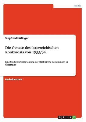 Die Genese Des Osterreichischen Konkordats Von 1933/34.  by  Siegfried Hofinger