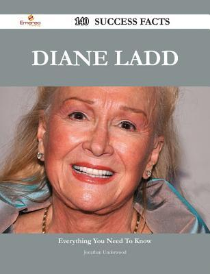 Diane Ladd 140 Success Facts - Everything You Need to Know about Diane Ladd Jonathan Underwood