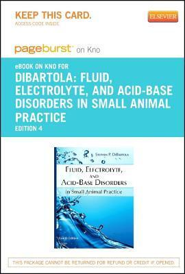 Fluid, Electrolyte and Acid-Base Disorders in Small Animal Practice - Pageburst E-Book on Kno Stephen P. DiBartola
