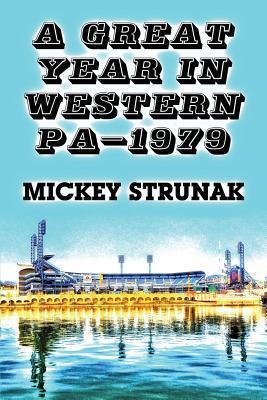 A Great Year in Western Pa-1979 Mickey Strunak