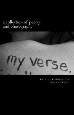 My Verse,  by  Katrina K. Guarascio