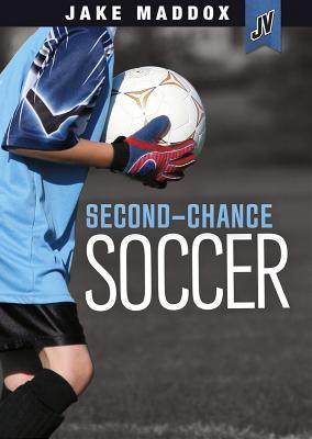 Second-Chance Soccer Jake Maddox