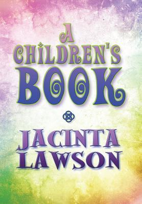 A Childrens Book  by  Jacinta Lawson