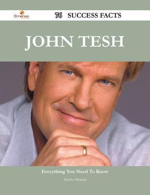 John Tesh 76 Success Facts - Everything You Need to Know about John Tesh Martha Miranda