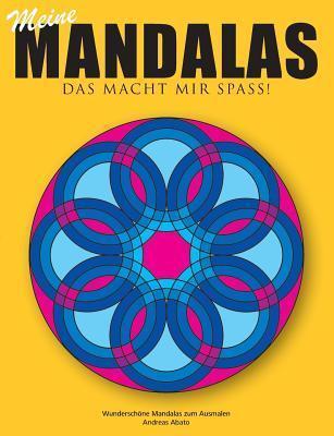 Meine Mandalas - Das macht mir Spass! - Wunderschöne Mandalas zum Ausmalen  by  Andreas Abato