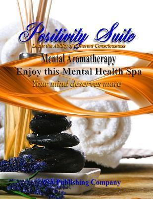 Learn the Ability of Coherent Consciousness: Positivity Suite Steven Lawrence Hill Sr