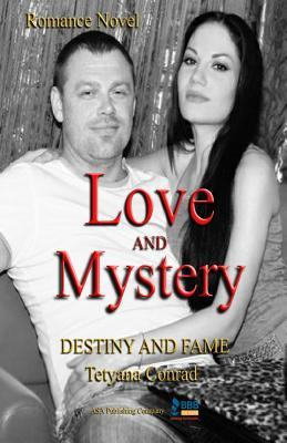 Love and Mystery: Destiny and Fame Tetyana Conrad