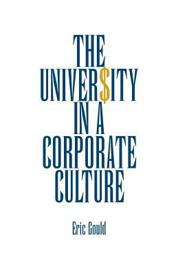 The University in a Corporate Culture Eric Gould