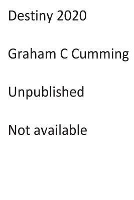 Destiny 2020 Graham Charles Cumming