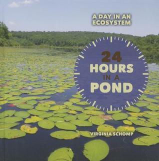 24 Hours in a Pond Virginia Schomp