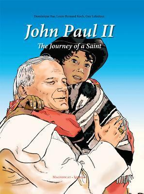 John Paul II: The Journey of a Saint  by  Dominique Bar