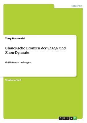 Chinesische Bronzen Der Shang- Und Zhou-Dynastie Tony Buchwald