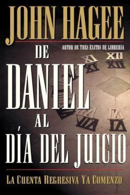 de Daniel Al Dia del Juicio  by  John Hagee