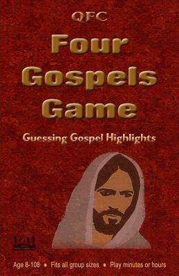 Qfc Four Gospels Game: Guessing Four Gospel Highlights  by  W Wayne Rice