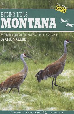 Birding Trails: Montana  by  Chuck Robbins