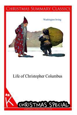 Life of Christopher Columbus [Christmas Summary Classics]  by  Washington Irving