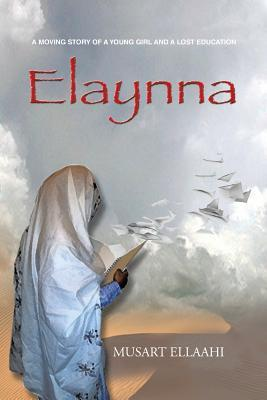 Elaynna: A Moving Story of a Young Girl and a Lost Education Musart Ellaahi