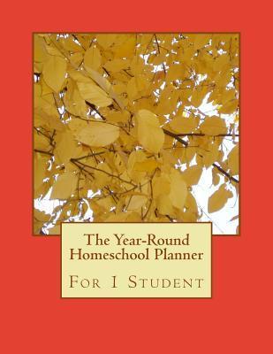 The Year-Round Homeschool Planner: For 1 Student Birthday Ann Betsy R Ledesma Em