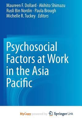 Psychosocial Factors at Work in the Asia Pacific  by  Maureen F. Dollard
