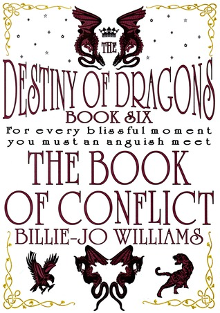 The Book of Conflict (The Destiny of Dragons, #6)  by  Billie-Jo Williams