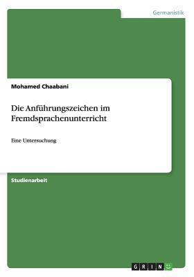 Die Anfuhrungszeichen Im Fremdsprachenunterricht  by  Mohamed Chaabani