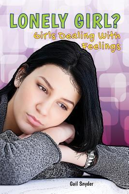 Lonely Girl?  by  Gail Snyder