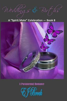 Weddings & Births (A Spirit Mate Celebration, #8)  by  E.J. Brock
