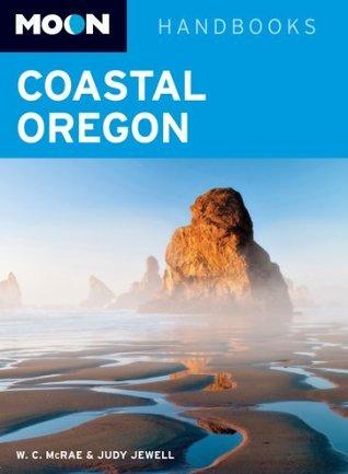 Moon Coastal Oregon (Moon Handbooks)  by  W. C. McRae