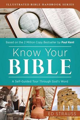Know Your Bible: A Self-Guided Tour through God's Word Ed Strauss