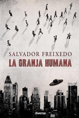 La Granja Humana Salvador Freixedo
