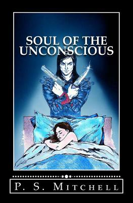 Soul of the Unconscious P.S. Mitchell
