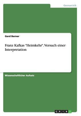 Franz Kafkas Heimkehr. Versuch Einer Interpretation  by  Gerd Berner