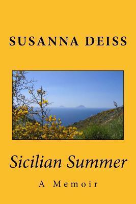 Sicilian Summer: A Memoir Susanna Deiss