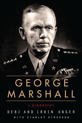 George Marshall: A Biography Debi Unger