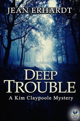 Deep Trouble (A Kim Claypoole Mystery, #2)  by  Jean Erhardt