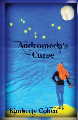 Andromedas Curse  by  Kimberly B Cohen
