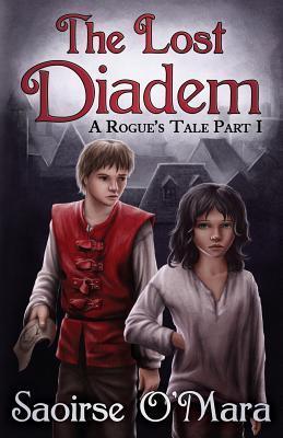 The Lost Diadem: A Rogues Tale Saoirse OMara