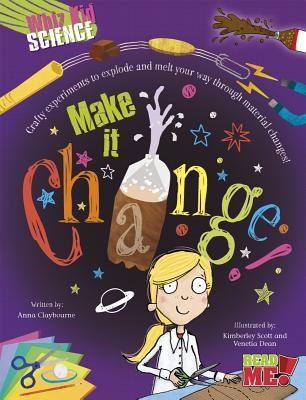 Make It Change! Anna Claybourne