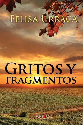 Gritos y Fragmentos  by  Felisa Urraca