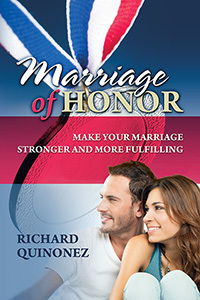 Marriage of Honor: Make Your Marriage Stronger and More Fulfilling  by  Richard Quinonez