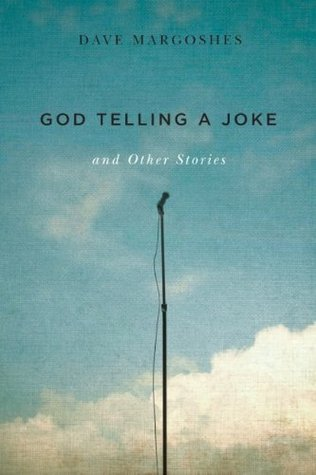 God Telling a Joke and Other Stories  by  Dave Margoshes