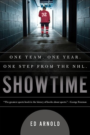 Showtime: One Team, One Season, One Step From the NHL  by  Ed Arnold