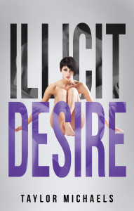Illicit Desire  by  Taylor Michaels
