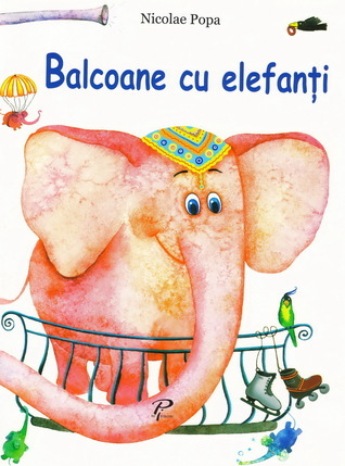Balcoane cu elefanți Nicolae Popa