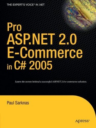 Pro ASP.NET 2.0 E-Commerce in C# 2005 Paul Sarknas