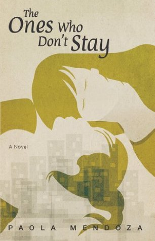 The Ones Who Dont Stay  by  Paola Mendoza